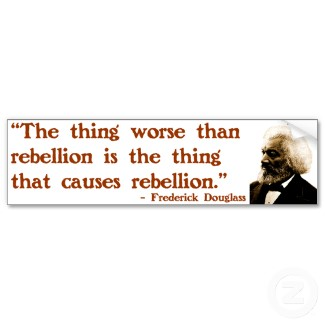 Tl-Frederick+Douglass+on+Rebellion[1]