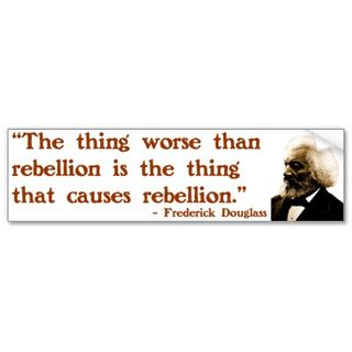 Frederick_douglass_on_rebellion_bumper_sticker-p128064875482487184trl0_400[1]